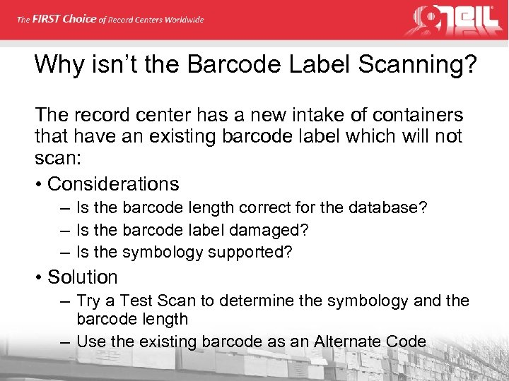 Why isn't the Barcode Label Scanning? The record center has a new intake of