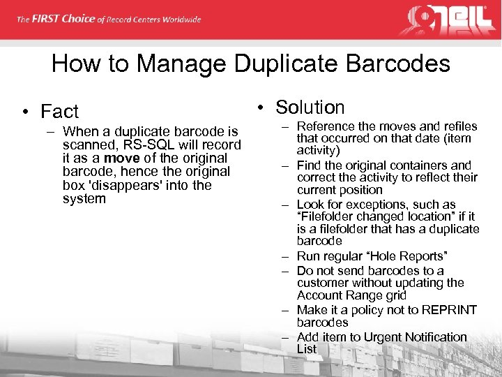How to Manage Duplicate Barcodes • Fact – When a duplicate barcode is scanned,
