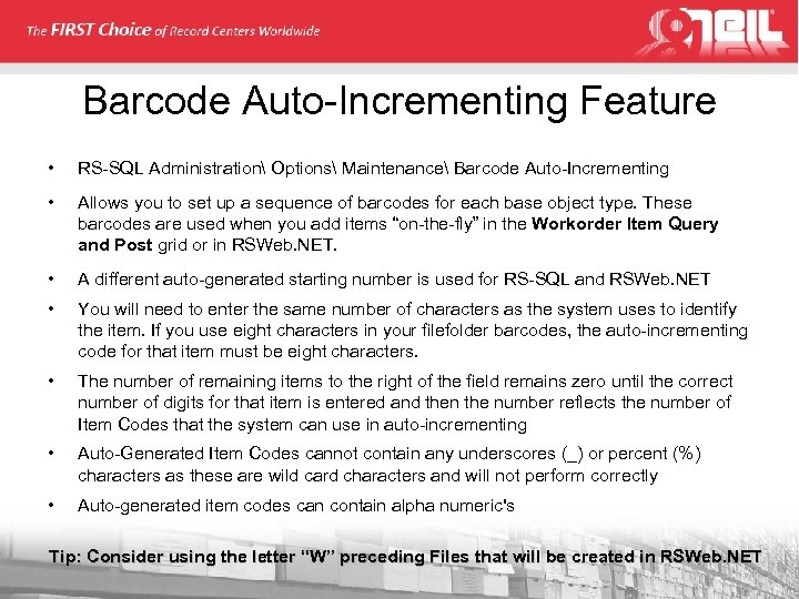 Barcode Auto-Incrementing Feature • RS-SQL Administration Options Maintenance Barcode Auto-Incrementing • Allows you to
