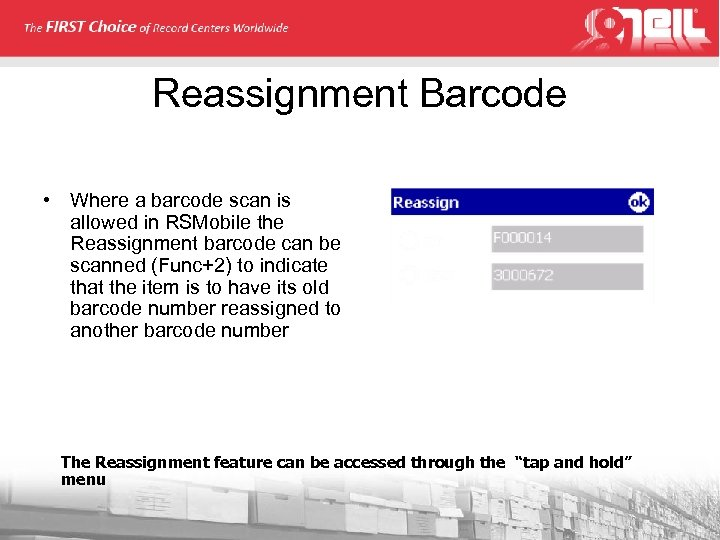Reassignment Barcode • Where a barcode scan is allowed in RSMobile the Reassignment barcode