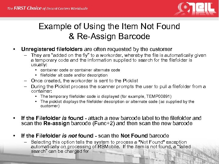 Example of Using the Item Not Found & Re-Assign Barcode • Unregistered filefolders are