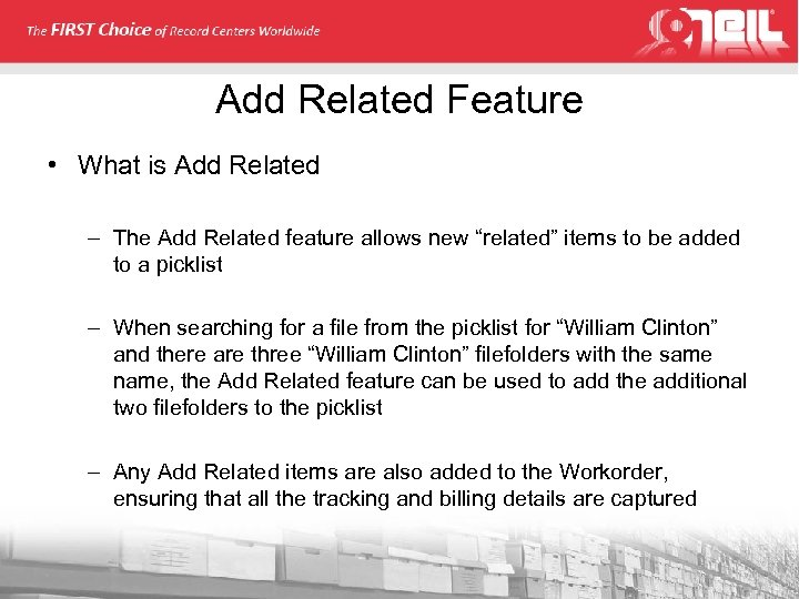 Add Related Feature • What is Add Related – The Add Related feature allows