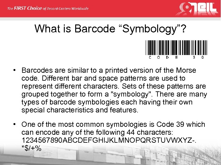"""What is Barcode """"Symbology""""? • Barcodes are similar to a printed version of the"""