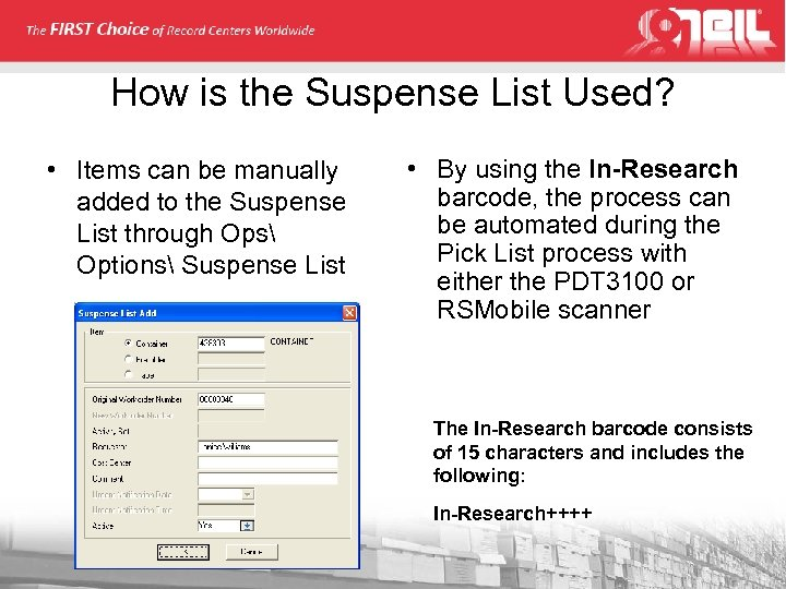 How is the Suspense List Used? • Items can be manually added to the