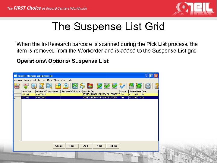 The Suspense List Grid When the In-Research barcode is scanned during the Pick List