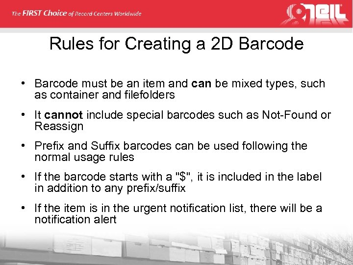 Rules for Creating a 2 D Barcode • Barcode must be an item and