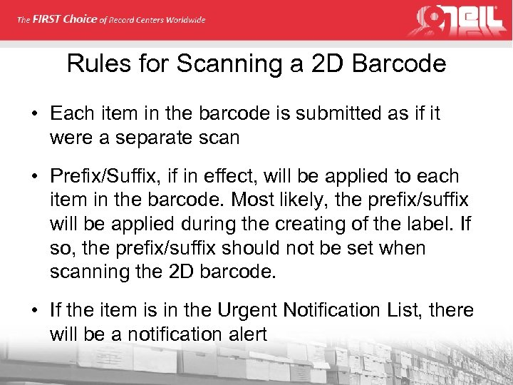 Rules for Scanning a 2 D Barcode • Each item in the barcode is