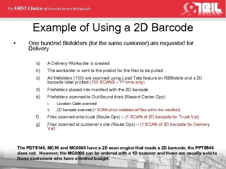 Example of Using a 2 D Barcode • One hundred filefolders (for the same