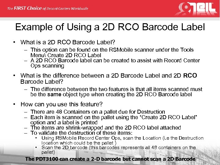 Example of Using a 2 D RCO Barcode Label • What is a 2