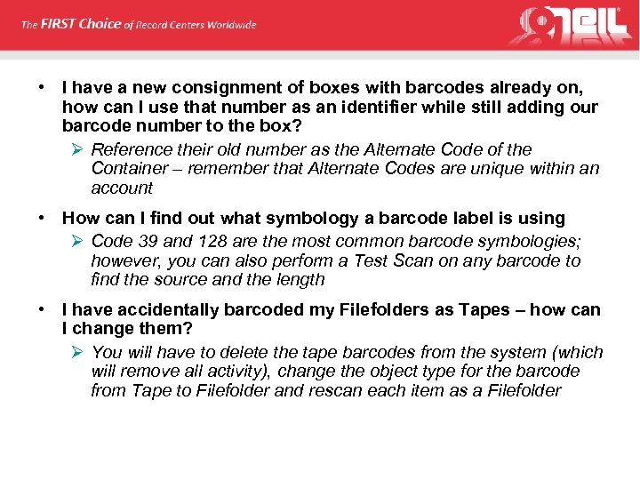 • I have a new consignment of boxes with barcodes already on, how