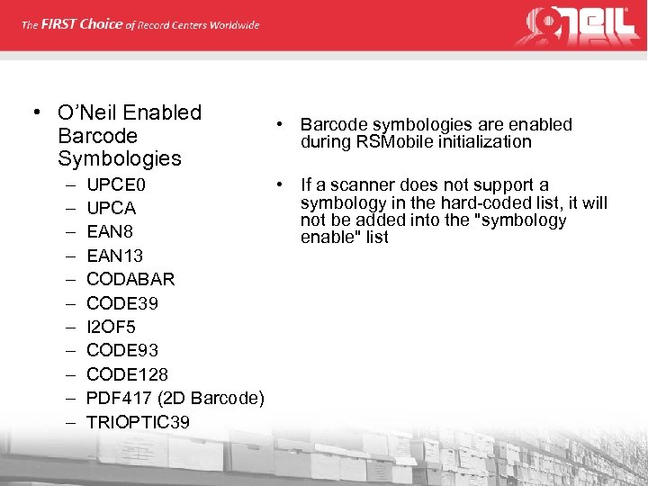 • O'Neil Enabled Barcode Symbologies – – – • Barcode symbologies are enabled