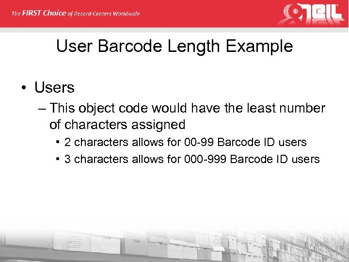 User Barcode Length Example • Users – This object code would have the least