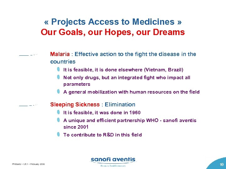 « Projects Access to Medicines » Our Goals, our Hopes, our Dreams Malaria