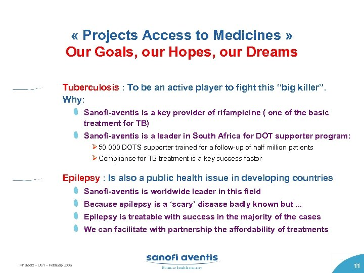 « Projects Access to Medicines » Our Goals, our Hopes, our Dreams Tuberculosis