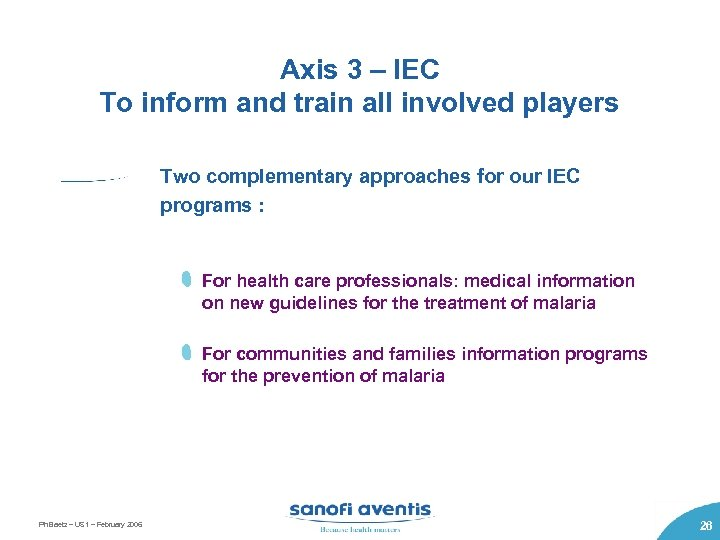 Axis 3 – IEC To inform and train all involved players Two complementary approaches