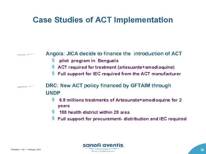 Case Studies of ACT Implementation Angola: JICA decide to finance the introduction of ACT