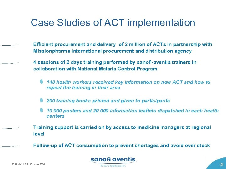 Case Studies of ACT implementation Efficient procurement and delivery of 2 million of ACTs