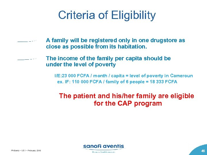 Criteria of Eligibility A family will be registered only in one drugstore as close