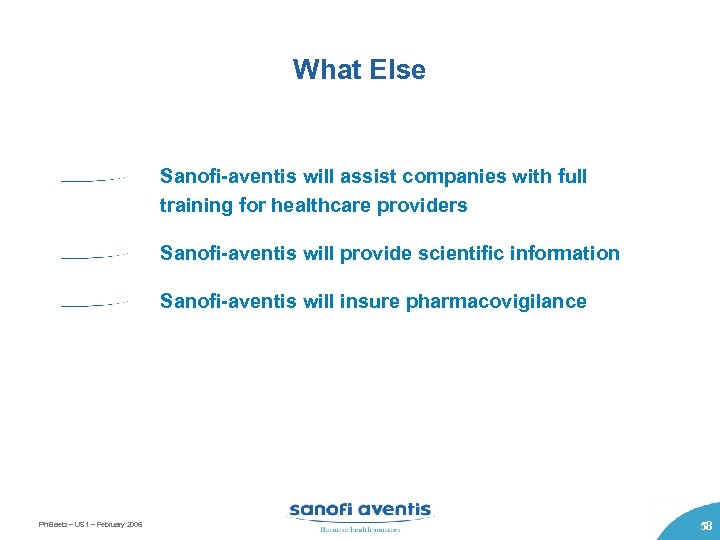 What Else Sanofi-aventis will assist companies with full training for healthcare providers Sanofi-aventis will