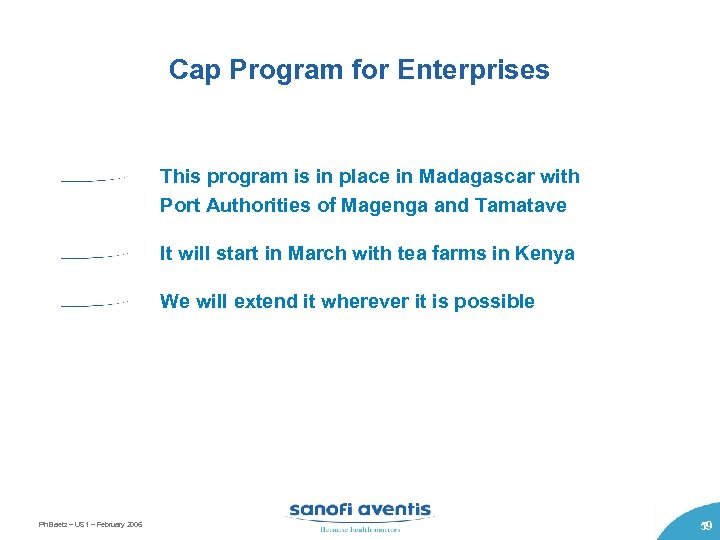 Cap Program for Enterprises This program is in place in Madagascar with Port Authorities
