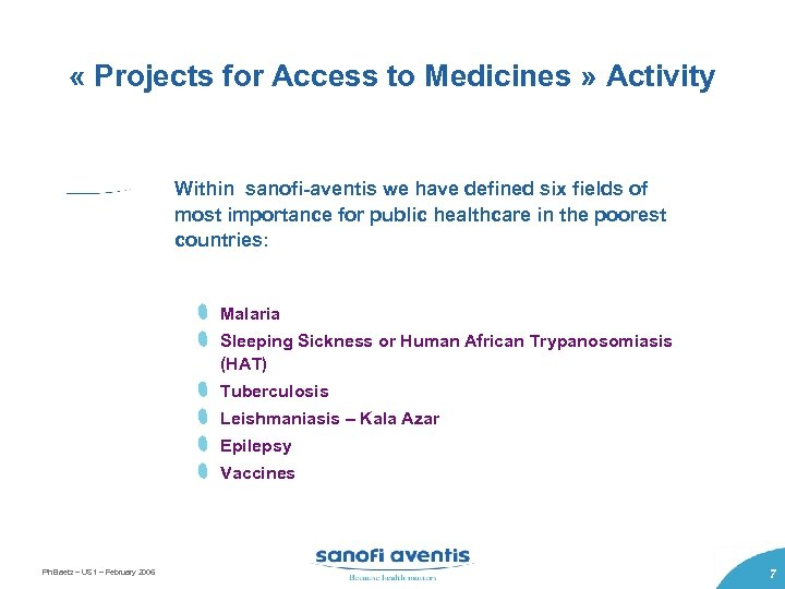 « Projects for Access to Medicines » Activity Within sanofi-aventis we have defined