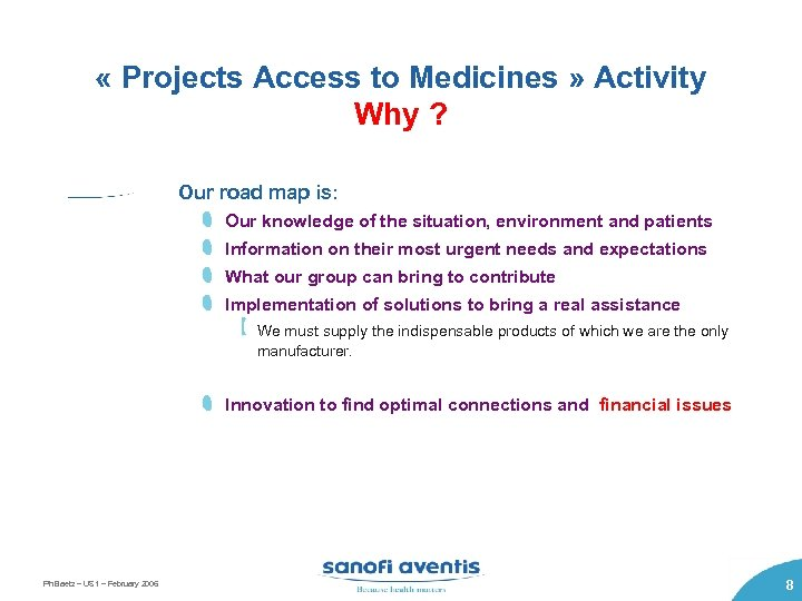 « Projects Access to Medicines » Activity Why ? Our road map is: