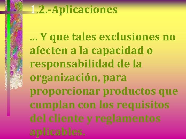 1. 2. -Aplicaciones. . . Y que tales exclusiones no afecten a la capacidad