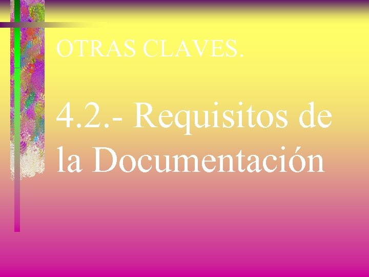 OTRAS CLAVES. 4. 2. - Requisitos de la Documentación