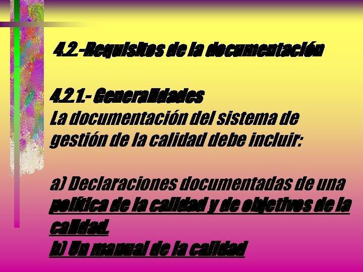 4. 2. -Requisitos de la documentación 4. 2. 1. - Generalidades La documentación del