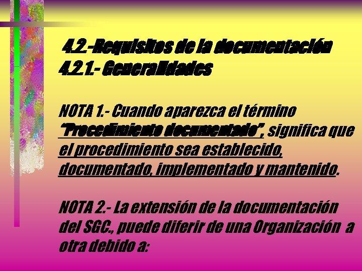 4. 2. -Requisitos de la documentación 4. 2. 1. - Generalidades NOTA 1. -