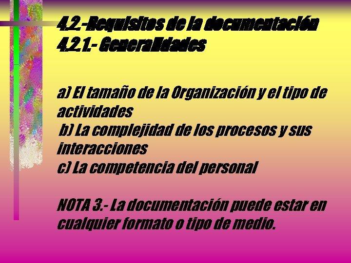 4. 2. -Requisitos de la documentación 4. 2. 1. - Generalidades a) El tamaño
