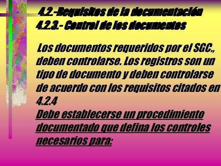 4. 2. -Requisitos de la documentación 4. 2. 3. - Control de los documentos