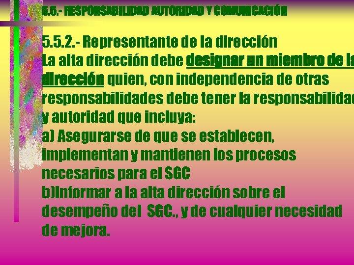 5. 5. - RESPONSABILIDAD AUTORIDAD Y COMUNICACIÓN 5. 5. 2. - Representante de la