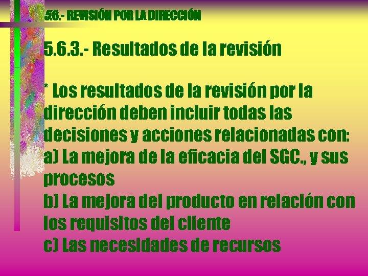 5. 6. - REVISIÓN POR LA DIRECCIÓN 5. 6. 3. - Resultados de la