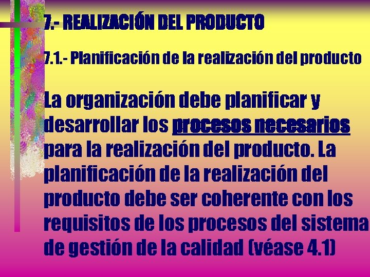 7. - REALIZACIÓN DEL PRODUCTO 7. 1. - Planificación de la realización del producto