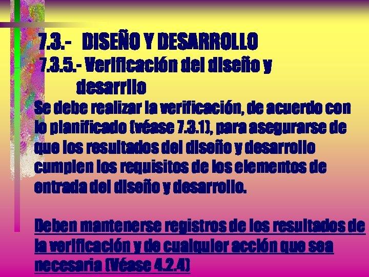7. 3. - DISEÑO Y DESARROLLO 7. 3. 5. - Verificación del diseño y