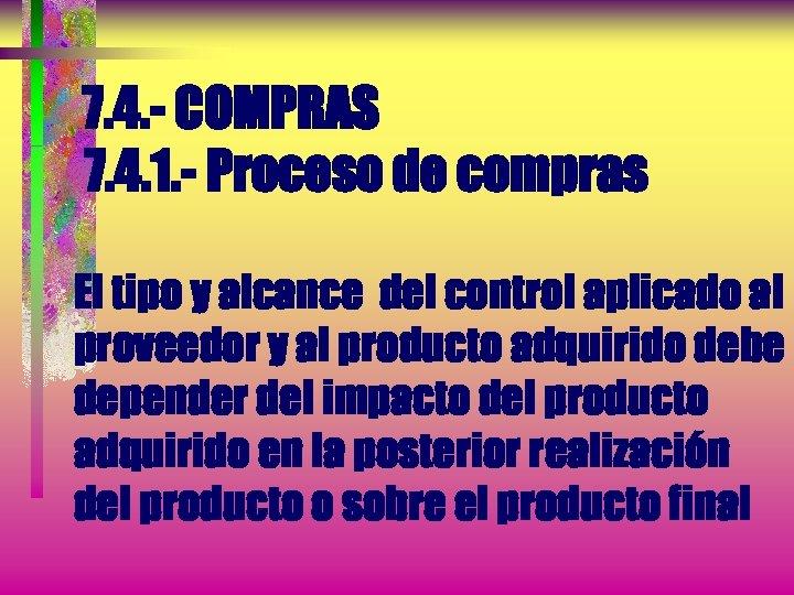 7. 4. - COMPRAS 7. 4. 1. - Proceso de compras El tipo y