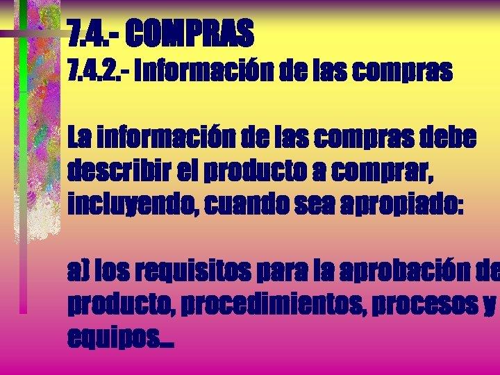 7. 4. - COMPRAS 7. 4. 2. - Información de las compras La información