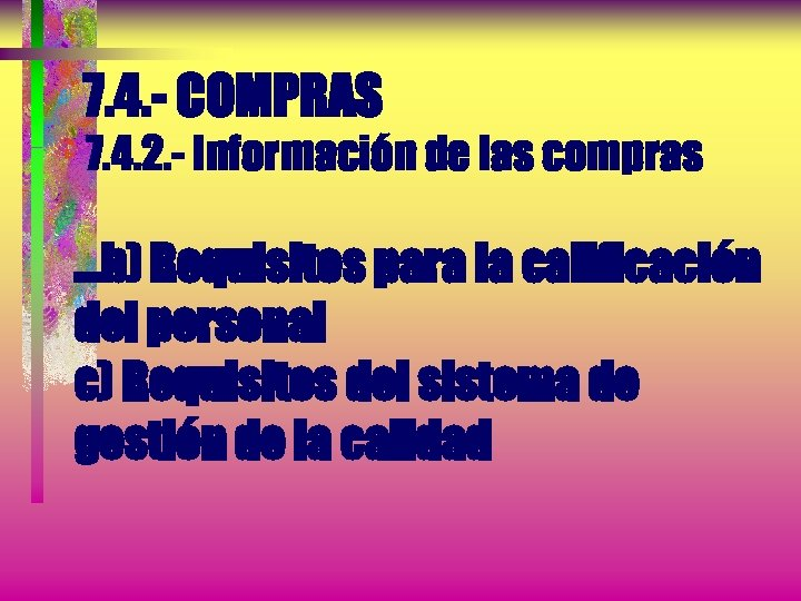 7. 4. - COMPRAS 7. 4. 2. - Información de las compras . .
