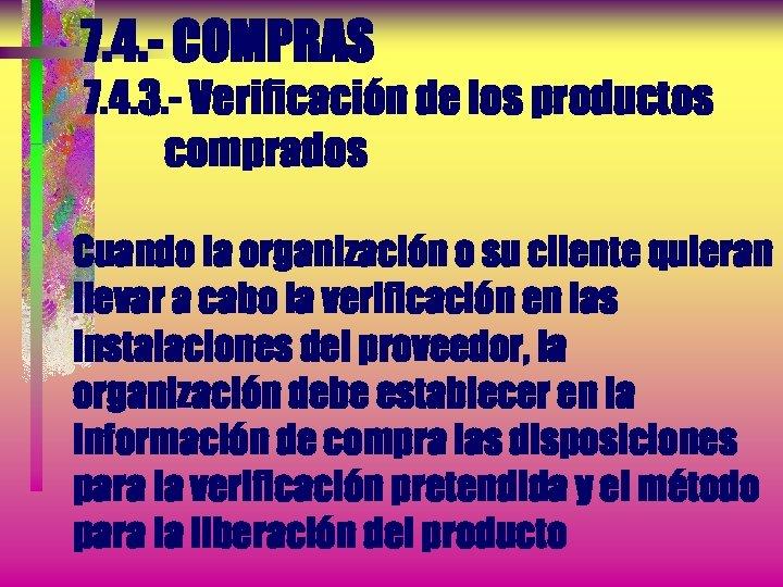 7. 4. - COMPRAS 7. 4. 3. - Verificación de los productos comprados Cuando