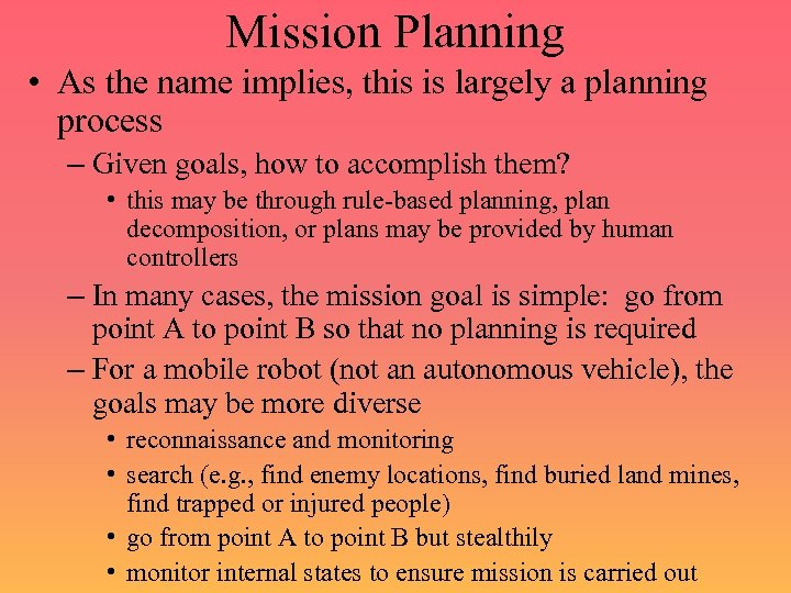 Mission Planning • As the name implies, this is largely a planning process –