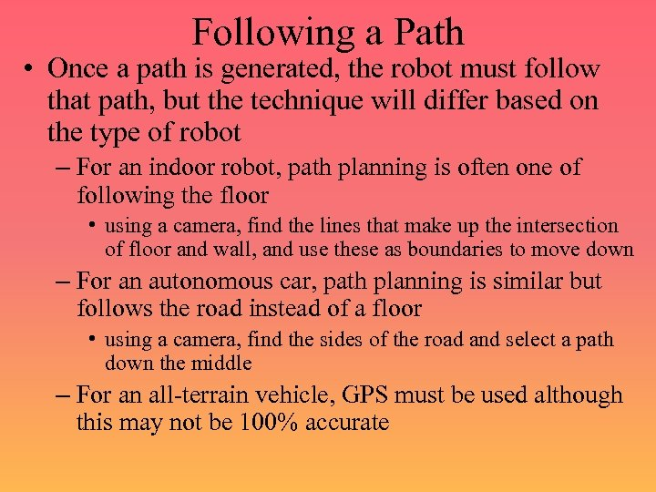 Following a Path • Once a path is generated, the robot must follow that