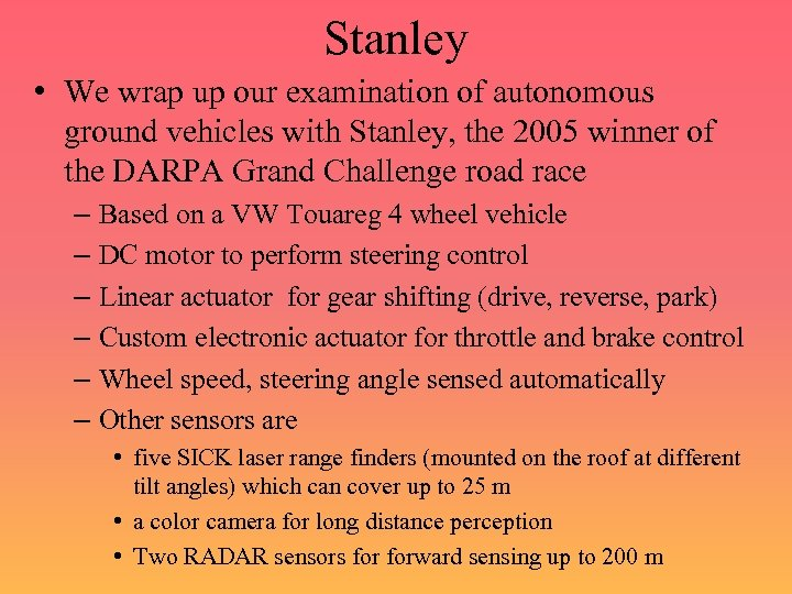 Stanley • We wrap up our examination of autonomous ground vehicles with Stanley, the