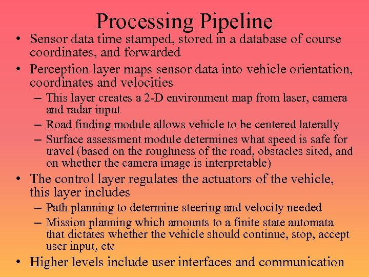 Processing Pipeline • Sensor data time stamped, stored in a database of course coordinates,