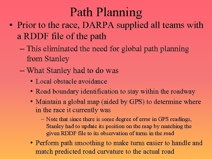 Path Planning • Prior to the race, DARPA supplied all teams with a RDDF