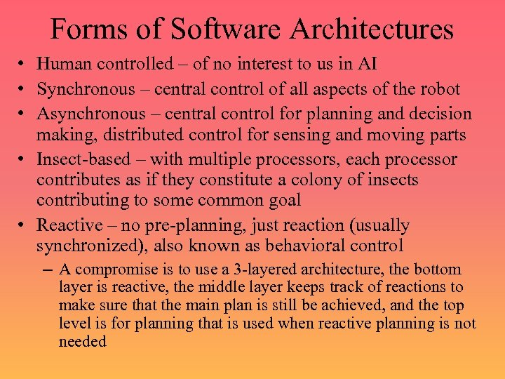 Forms of Software Architectures • Human controlled – of no interest to us in