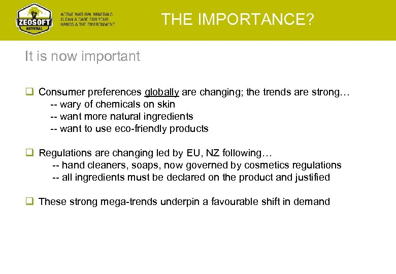 THE IMPORTANCE? It is now important q Consumer preferences globally are changing; the trends