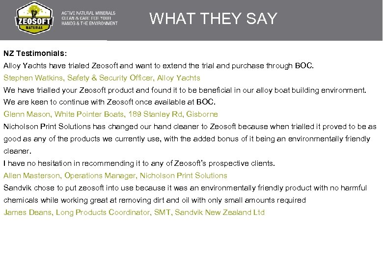WHAT THEY SAY NZ Testimonials: Alloy Yachts have trialed Zeosoft and want to extend