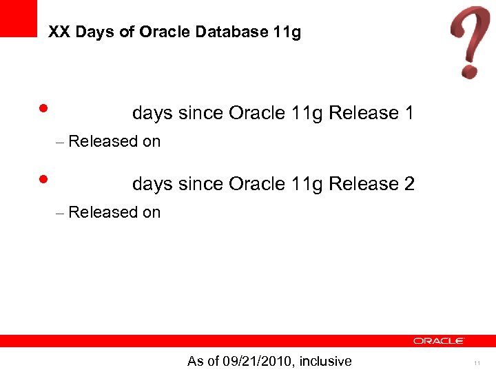 XX Days of Oracle Database 11 g • days since Oracle 11 g Release