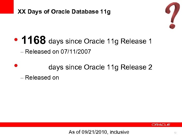 XX Days of Oracle Database 11 g • 1168 days since Oracle 11 g